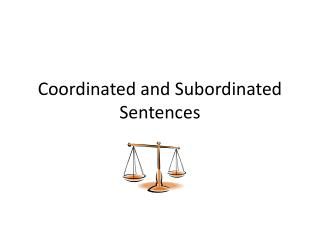 Coordinated and Subordinated Sentences