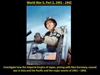 World War II, Part 2, 1941 - 1942
