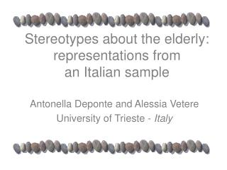 Stereotypes about the elderly: representations from  an Italian sample