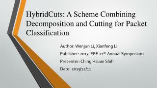 HybridCuts : A Scheme Combining Decomposition and Cutting for Packet Classification