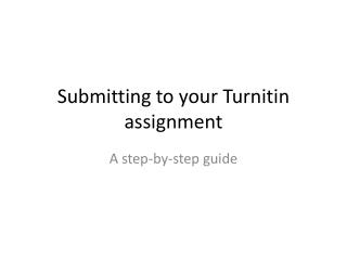 Submitting to your  Turnitin  assignment