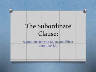 The Subordinate Clause:
