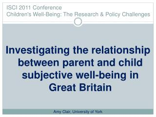 ISCI 2011 Conference  Children's Well-Being: The Research & Policy Challenges