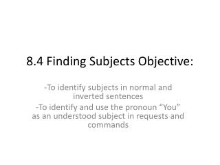 8.4 Finding Subjects Objective: