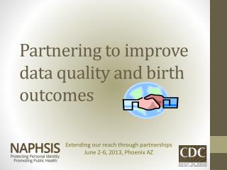 Partnering to improve data quality and birth outcomes