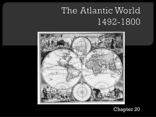 The Atlantic World  1492-1800