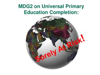 MDG2 on Universal Primary Education Completion: