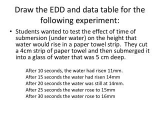 Draw the EDD and data table for the following experiment: