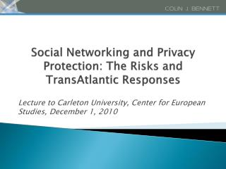 Social Networking and Privacy Protection: The Risks and  TransAtlantic  Responses