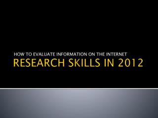 RESEARCH SKILLS IN  2012