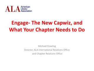 Engage- The New Capwiz, and What Your Chapter Needs to Do
