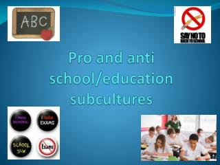 Pro and anti school/education subcultures