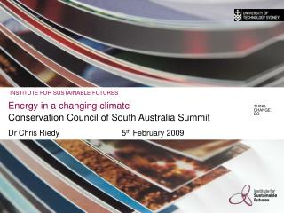 Energy in a changing climate  Conservation Council of South Australia Summit  Dr Chris Riedy   5th February 2009
