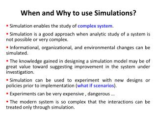 When and Why to use Simulations?