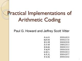 Practical Implementations of Arithmetic Coding