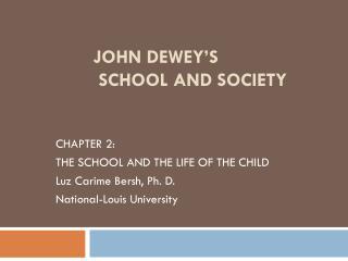 JOHN DEWEY'S  SCHOOL AND SOCIETY