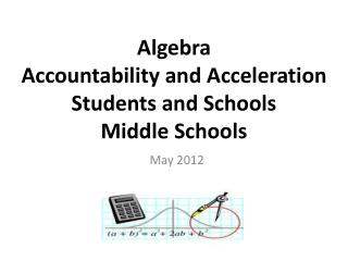 Algebra Accountability and Acceleration Students and Schools Middle Schools