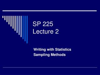 SP 225 Lecture 2