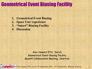 Geometrical Event  Biasing Facility