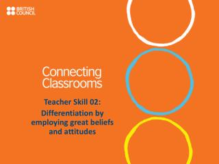 Teacher Skill 02: Differentiation by employing great beliefs and attitudes