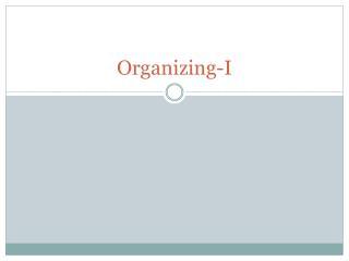 Organizing-I
