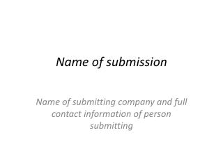 Name of submission