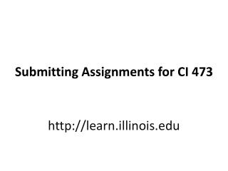 Submitting Assignments for CI 473
