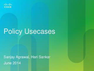 Policy  Usecases