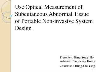 Use Optical Measurement of Subcutaneous Abnormal Tissue  of Portable Non-invasive System Design
