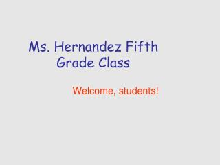 Ms. Hernandez Fifth Grade Class
