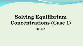 Solving Equilibrium Concentrations ( Case 1)
