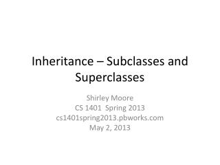 Inheritance – Subclasses and  Superclasses
