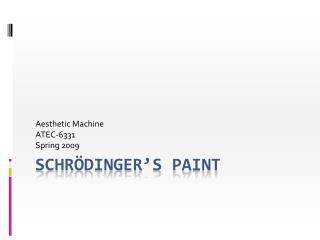 Schrödinger's Paint