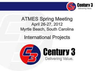 ATMES Spring Meeting April 26-27, 2012 Myrtle Beach, South Carolina International Projects
