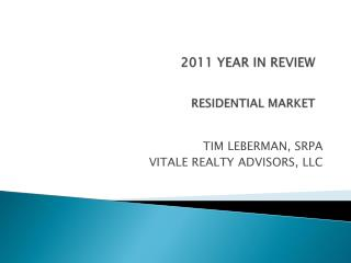 2011 YEAR IN REVIEW RESIDENTIAL MARKET