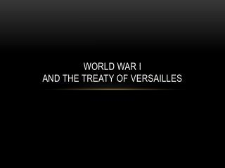 World War I And The Treaty of Versailles