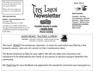 The purpose of a newsletter is to provide information to all  Tres Lagos Members.