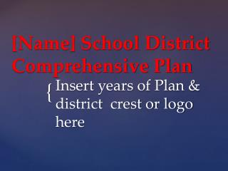 [Name] School District Comprehensive Plan