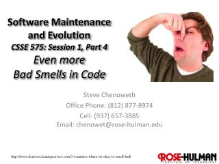 Software Maintenance and Evolution CSSE 575: Session 1, Part  4 Even more  Bad Smells in Code