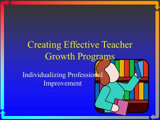Creating Effective Teacher Growth Programs