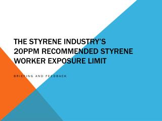 The Styrene Industry's 20ppm Recommended Styrene Worker Exposure Limit
