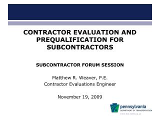 CONTRACTOR EVALUATION AND PREQUALIFICATION FOR SUBCONTRACTORS