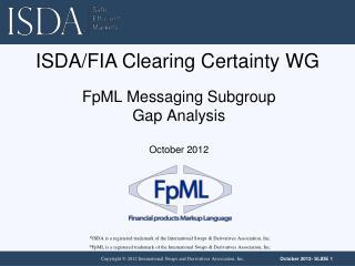 FpML Messaging Subgroup Gap  Analysis October 2012