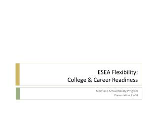 ESEA Flexibility:  College & Career Readiness