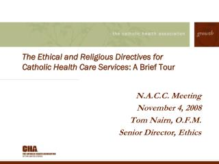 The Ethical and Religious Directives for Catholic Health Care Services: A Brief Tour