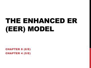 The Enhanced  ER  (EER)  Model