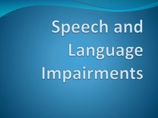 Speech and Language Impairments