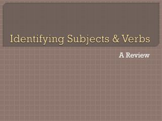 Identifying Subjects & Verbs