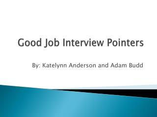 Good Job Interview Pointers