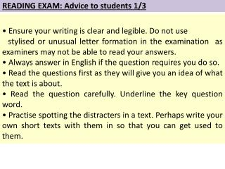 •  Ensure your writing is clear and legible. Do not use